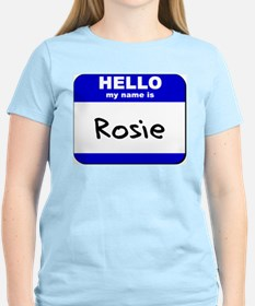 hello my name is rosie T-Shirt