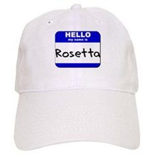 hello my name is rosetta Baseball Cap