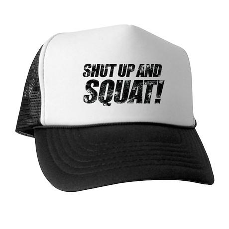SHUT UP AND SQUAT! Trucker Hat