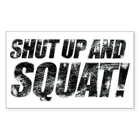 SHUT UP AND SQUAT! Sticker (Rect.)