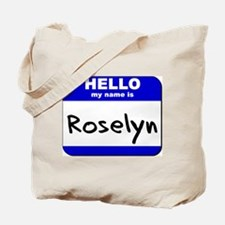 hello my name is roselyn Tote Bag