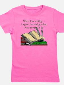 When I write Girl's Tee