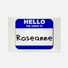 hello my name is roseanne Rectangle Magnet