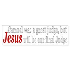 Jesus Will Be Our Final Judge Bumper Bumper Sticker