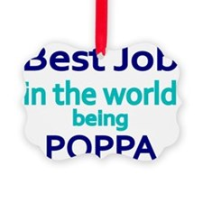 Best Job in the world, being POPP Ornament
