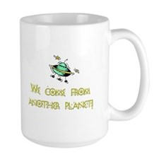 We Come From Another Planet! Mug