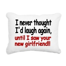 I never thought Id laugh Rectangular Canvas Pillow