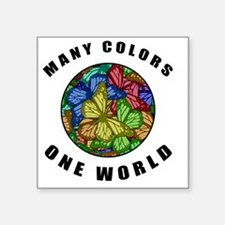 "Many Colors, One World Square Sticker 3"" x 3"""