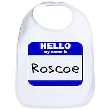 hello my name is roscoe  Bib