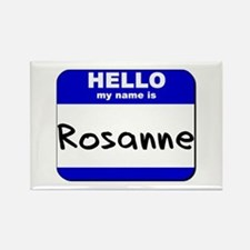 hello my name is rosanne Rectangle Magnet