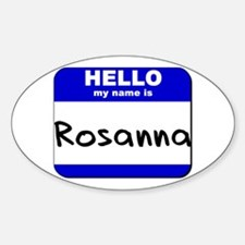 hello my name is rosanna Oval Decal