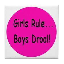 Gilrs Rule - Boys Drool! Tile Coaster