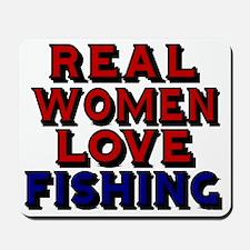 REAL WOMEN LOVE FISHING Mousepad