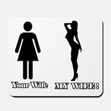 My WIFE Mousepad