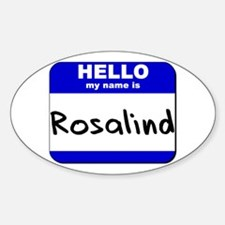 hello my name is rosalind Oval Decal