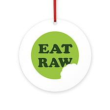 Eat Raw Round Ornament