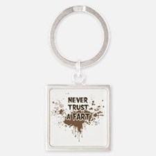 Never Trust a Fart Square Keychain