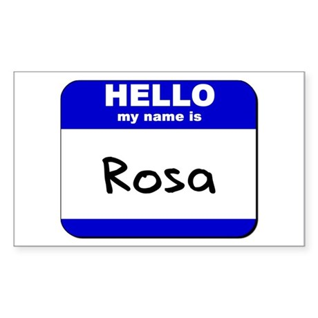 hello my name is rosa Rectangle Sticker