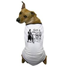 Twain Get A Bicycle Quote Dog T-Shirt