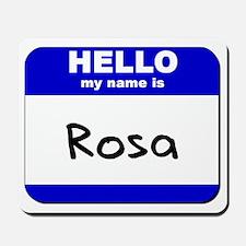 hello my name is rosa  Mousepad
