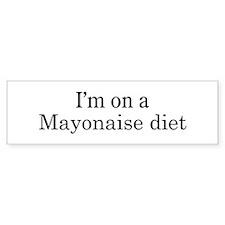 Mayonaise diet Bumper Bumper Sticker