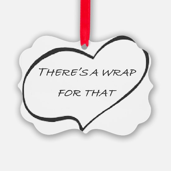 Theres a WRAP for that! Ornament