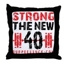 STRONG THE NEW 40 WHITE Throw Pillow