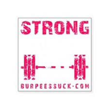 "STRONG THE NEW 50 - PINK Square Sticker 3"" x 3"""