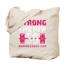 STRONG THE NEW 50 - PINK Tote Bag