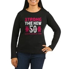STRONG THE NEW 50 T-Shirt