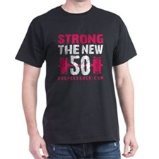 STRONG THE NEW 50 - PINK T-Shirt