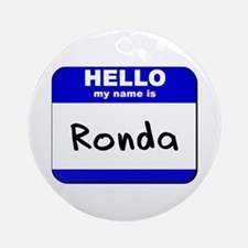 hello my name is ronda  Ornament (Round)