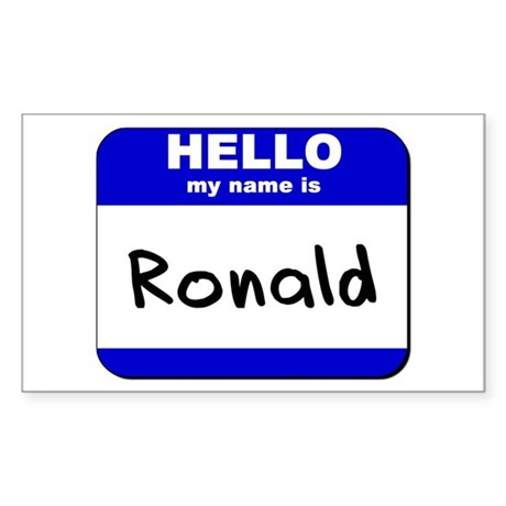 hello my name is ronald Rectangle Sticker