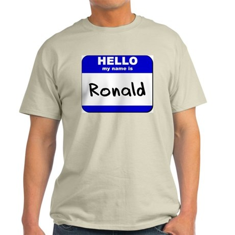 hello my name is ronald Light T-Shirt