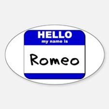hello my name is romeo Oval Decal