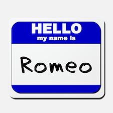 hello my name is romeo  Mousepad