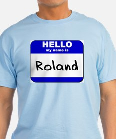 hello my name is roland T-Shirt