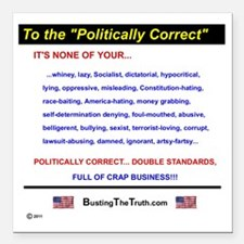 "Anti-Political Correctne Square Car Magnet 3"" x 3"""