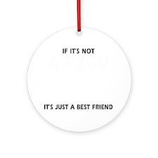 If its not a PBGV Round Ornament