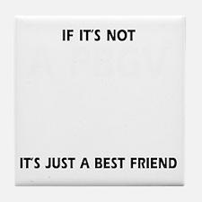 If its not a PBGV Tile Coaster