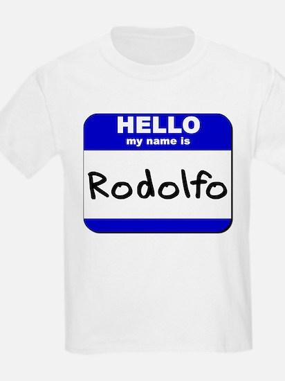 hello my name is rodolfo T-Shirt