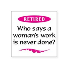 "Woman Retirement Square Sticker 3"" x 3"""