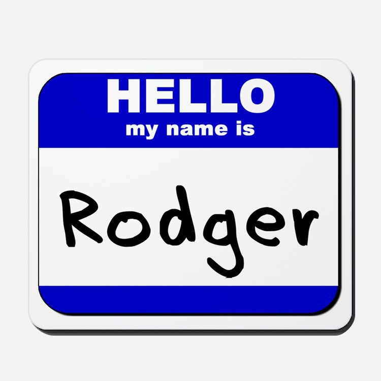hello my name is rodger  Mousepad
