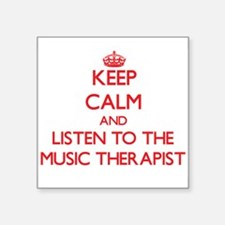 Keep Calm and Listen to the Music Therapist Sticke