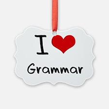 I Love Grammar Ornament