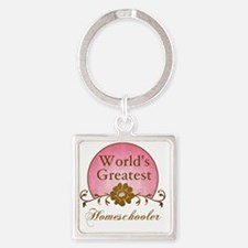 Worlds Greatest Homeschooler (For  Square Keychain