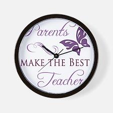 Parents Make The Best Teachers Wall Clock