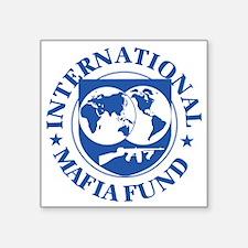 "International Mafia Fund Square Sticker 3"" x 3"""