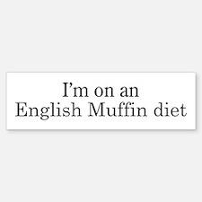 English Muffin diet Bumper Bumper Bumper Sticker