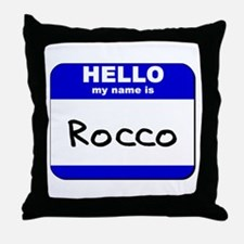 hello my name is rocco  Throw Pillow